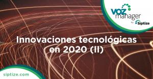 Innovaciones tecnológicas en 2020 II
